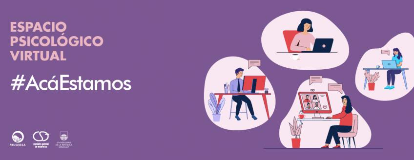 """Imagen con ilustraciones de personas estudiando o leyendo en computadoras y texto: """"Espacio Psicológico Virtual. #AcáEstamos"""" y logos de Progresa, CSE y Udelar"""