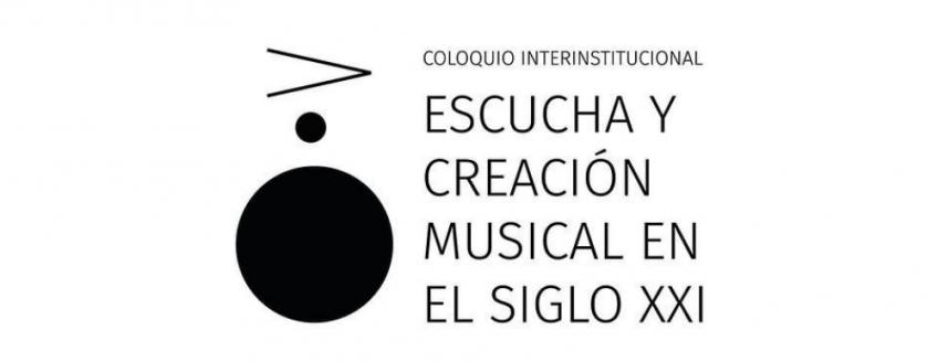 """Imagen con figuras en negro sobre fondo blanco y texto: """"Coloquio interinstitucional. Escucha y creación musical en el siglo XXI""""."""