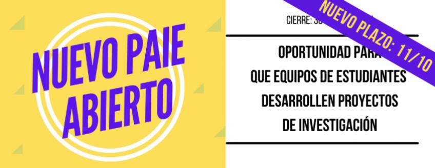 Nuevo PAIE abierto. Extensión del plazo: 11 de octubre. Oportunidad para que equipos de estudiantes desarrollen proyectos de investigación